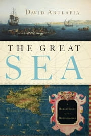 The Great Sea: A Human History of the Mediterranean ebook by David Abulafia