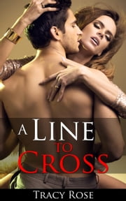 A Line To Cross ebook by Tracy Rose