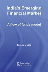 India's Emerging Financial Market - A Flow of Funds Model ebook by Tomoe Moore
