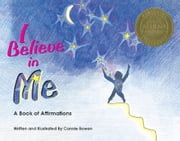 I Believe in Me - A Book of Affirmations ebook by Connie Bowen