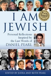 I Am Jewish: Personal Reflections Inspired by the Last Words of Daniel Pearl ebook by Judea Pearl, Ruth Pearl