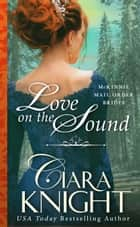 Love on the Sound eBook by Ciara Knight