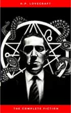 H.P. Lovecraft: The Ultimate Collection (160 Works by Lovecraft – Early Writings, Fiction, Collaborations, Poetry, Essays & Bonus Audiobook Links) ebook by H.P. Lovecraft