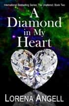 A Diamond in My Heart ebook by Lorena Angell