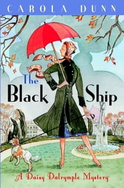 The Black Ship - A Daisy Dalrymple Murder Mystery ebook by Carola Dunn