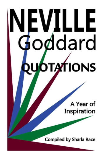 A Year of Inspiration: Neville Goddard Quotations eBook by Sharla Race