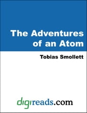 The Adventures of an Atom ebook by Smollett, Tobias