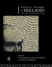 Political Thought in Ireland Since the Seventeenth Century ebook by D. George Boyce,Dr Robert Eccleshall,Robert Eccleshall,Vincent Geoghegan