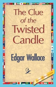 The Clue of the Twisted Candle ebook by Wallace, Edgar