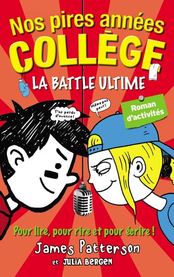 Nos pires années collège - La battle ultime ebook by James Patterson