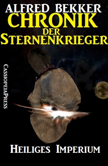 Chronik der Sternenkrieger 4 - Heiliges Imperium - Science Fiction Abenteuer ebook by Alfred Bekker