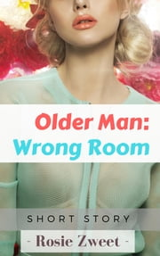 Older Man: Wrong Room ebook by Rosie Zweet