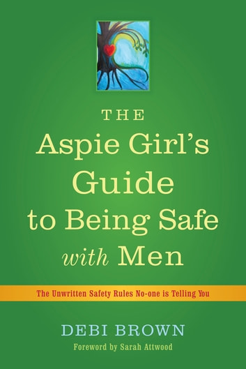 aspie girl dating The aspie girl's guide to being safe with men: the unwritten safety rules no-one is telling you for aspie girls and women, dating and sexual relationships can be confusing, intimidating and.