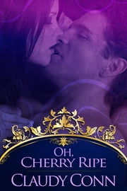 Oh Cherry Ripe ebook by Claudy Conn