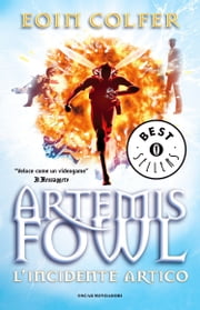 Artemis Fowl: L'incidente artico ebook by Eoin Colfer