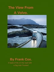 The View From A Volvo ebook by Frank Cox