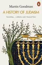 A History of Judaism ebook by Martin Goodman