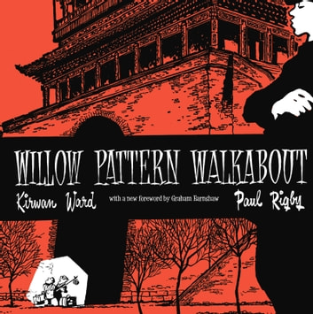 Willow Pattern Walkabout ebook by Kirwan Ward,Graham Earnshaw
