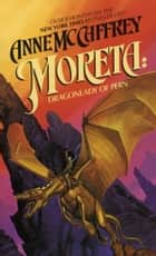 Moreta: Dragonlady of Pern ebook by Anne McCaffrey