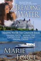 Treading Water: The Complete Series ebook by