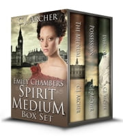 The Emily Chambers Spirit Medium Trilogy Boxed Set ebook by C.J. Archer