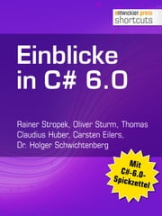 Einblicke in C# 6.0 ebook by Rainer Stropek, Oliver Sturm, Thomas Claudius Huber,...