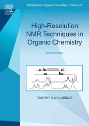 High-Resolution NMR Techniques in Organic Chemistry ebook by Timothy D.W. Claridge