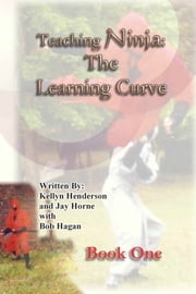 Teaching Ninja: Book One (The Learning Curve) ebook by Jay M Horne
