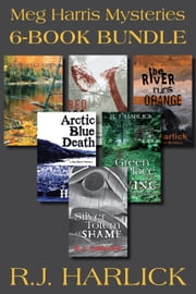 Meg Harris Mysteries 6-Book Bundle - Silver Totem of Shame / Death's Golden Whisper / Red Ice for a Shroud / and more... ebook by R.J. Harlick