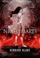 Girl of Nightmares eBook by Kendare Blake