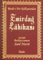 Emirdağ Lahikası ebook by Bediüzzaman Said Nursi