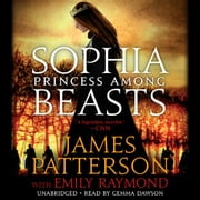 Sophia, Princess Among Beasts audiobook by James Patterson
