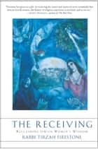 The Receiving ebook by Tirzah Firestone
