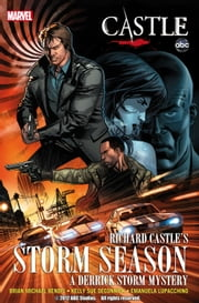 Castle: Richard Castle's Storm Season ebook by Brian Michael Bendis,Kelly Sue Deconnick,Emanuela Lupacchino