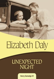 Unexpected Night - Henry Gamadge #1 ebook by Elizabeth Daly