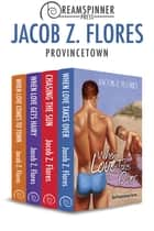 Provincetown ebook by Jacob Z. Flores