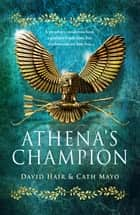 Athena's Champion ebook by David Hair, Cath Mayo