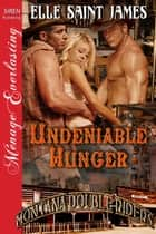 Undeniable Hunger ebook by Elle Saint James