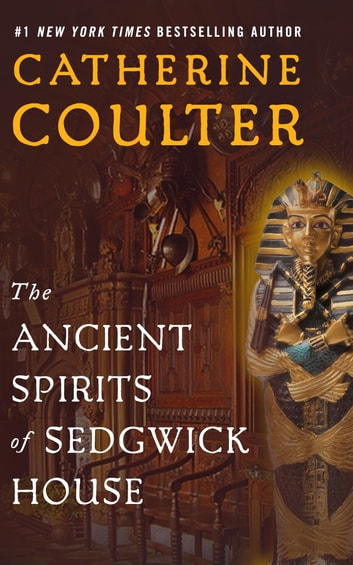 The Ancient Spirits of Sedgwick House ebook by Catherine Coulter