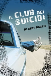 Il club dei suicidi ebook by Albert Borris