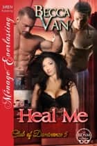 Heal Me ebook by Becca Van