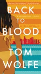 Back to Blood - A Novel ebook by Tom Wolfe