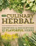 The Culinary Herbal ebook by Susan Belsinger,Arthur O. Tucker,Shawn Linehan