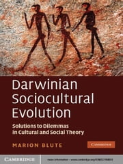 Darwinian Sociocultural Evolution - Solutions to Dilemmas in Cultural and Social Theory ebook by Marion Blute