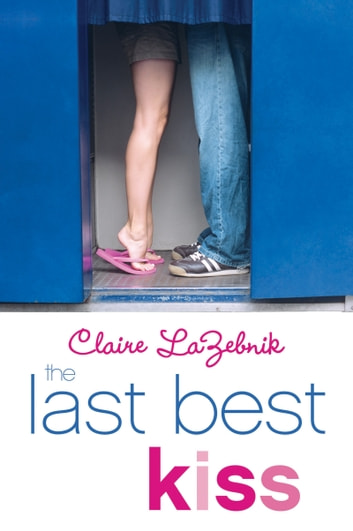 The Last Best Kiss ebook by Claire LaZebnik