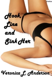 Hook, Line and Sink Her ebook by Veronica Anderson