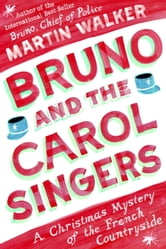Bruno and the Carol Singers - A Christmas Mystery of the French Countryside ebook by Martin Walker