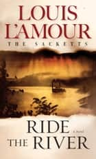 Ride the River ebook by Louis L'Amour
