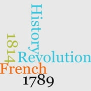 History Of The French Revolution From 1789 To 1814 ebook by F. A. M. Mignet