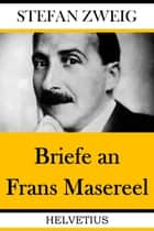 Briefe an Frans Masereel ebook by Stefan Zweig